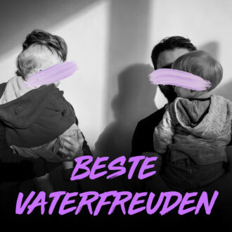 Beste Vaterfreuden – Podcast